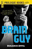 Brain Guy: A gang killer meets his match in a TNT blonde