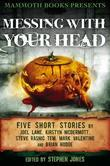 Mammoth Books presents Messing With Your Head: Five Stories by Joel Lane, Kirstyn McDermott, Steve Rasnic Tem, Mark Valentine, Brian Hodge
