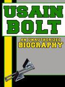 Usain Bolt: An Unauthorized Biography
