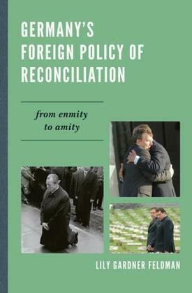 Germany's Foreign Policy of Reconciliation: From Enmity to Amity