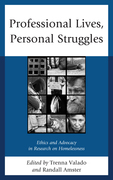 Professional Lives, Personal Struggles: Ethics and Advocacy in Research on Homelessness