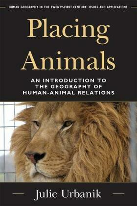 Placing Animals: An Introduction to the Geography of Human-Animal Relations