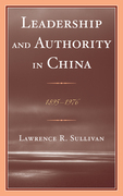 Leadership and Authority in China: 1895-1978