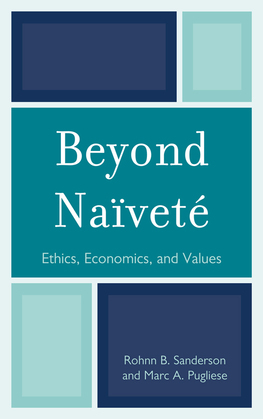 Beyond Naïveté: Ethics, Economics and Values