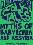 Myths of Babylonia and Assyria