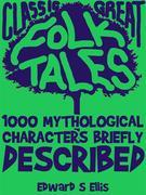 1000 Mythological Characters Briefly Described