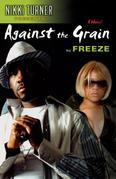 Against the Grain: A Novel