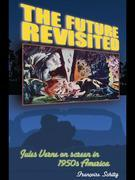 The Future Revisited: Jules Verne on Screen in 1950s America