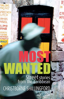 Most Wanted: Street Stories from the Caribbean