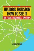 Historic Houston: How to See It