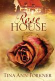 Rose House: A Novel