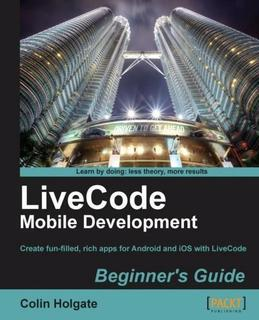 LiveCode Mobile Development Beginner's Guide