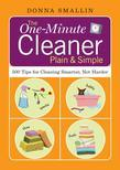 The One-Minute Cleaner Plain &amp; Simple: 500 Tips for Cleaning Smarter, not Harder