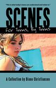 Scenes for Teens, by Teens