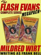 The Flash Evans Complete Series MEGAPACK®