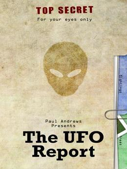 Paul Andrews Presents - The UFO Report