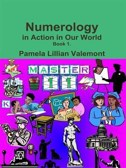 Numerology in Action in Our World: Book 1