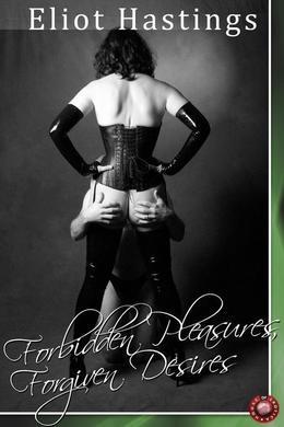 Forbidden Pleasures, Forgiven Desires: New Beginnings