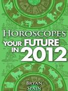 Horoscopes - Your Future in 2012