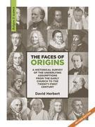 The Faces of Origins: A Historical Survey of the Underlying Assumptions from the Early Church to the Twenty-First Century