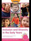Inclusion and Diversity in the Early Years: A Practical Resource to Support Inclusive Practice in Early Years Settings