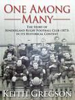 One Among Many: The story of Sunderland Rugby Football Club RFC (1873) in its historical context