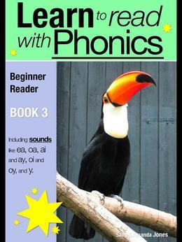 Learn to Read with Phonics - Book 3: Learn to Read Rapidly in as Little as Six Months