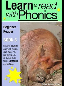 Learn to Read with Phonics - Book 6: Learn to Read Rapidly in as Little as Six Months