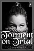Torment on Trial