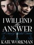 I Will Find the Answer: A Novel of Sherlock Holmes