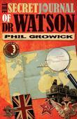 The Secret Journal of Dr Watson: A Sherlock Holmes Novel