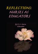 Reflections: Nurses as Educators