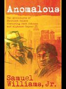 Anomalous: The Adventures of Sherlock Holmes: Featuring Jack Johnson and Alphonse Capone