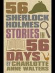 56 Sherlock Holmes Stories in 56 Days