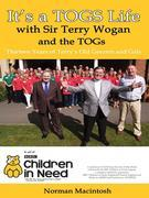 It's a TOGS Life: With Sir Terry Wogan and the TOGS