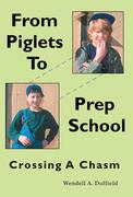 <B>From Piglets to Prep School</B>