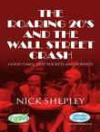 The Roaring 20's and the Wall Street Crash: Looming Catastrophe in the age of Jazz