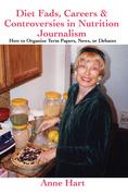 Diet Fads, Careers & Controversies in Nutrition Journalism