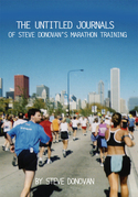 The Untitled Journals of Steve Donovan's Marathon Training