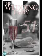 51 Amazing Ideas for Your Wedding: Ultimate Big Day Must Haves and A-List Planning Tips