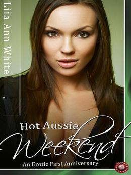 Hot Aussie Weekend: An Erotic First Anniversary
