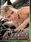 Learner Driver and Other Stories: Four Sexy Short Stories