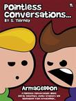 Pointless Conversations: Armageddon