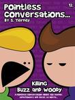 Pointless Conversations: Killing Buzz and Woody
