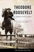 Theodore Roosevelt: A Strenuous Life