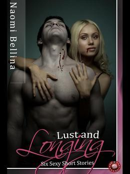 Lust and Longing: Six Sexy Short Stories