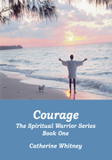 Courage, the Spiritual Warrior Series, Book One