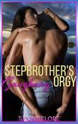 Stepbrother's Gangbang Orgy