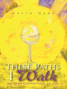 These Paths I Walk