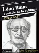 Léon Blum, l'esthète de la politique